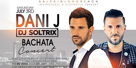 DANI J BACHATA CONCERT | SAT JULY 3RD tickets