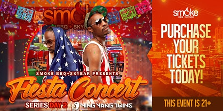 Smoke Fiesta Concert Series - YING YANG TWINS tickets