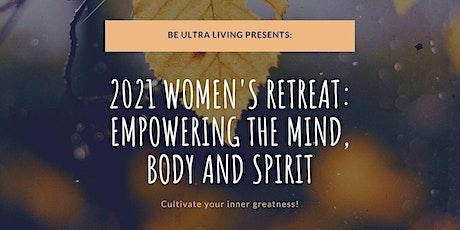 Women's Retreat- Empower the Mind, Body and Spirit tickets