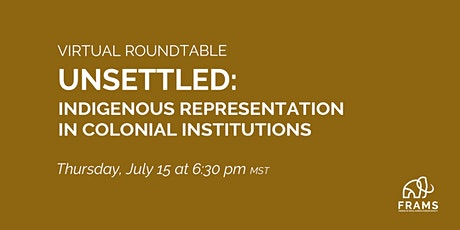 Unsettled: Indigenous Representation in Colonial Institutions tickets