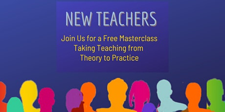 New Teacher Masterclass: Taking Teaching from Theory to Practice tickets