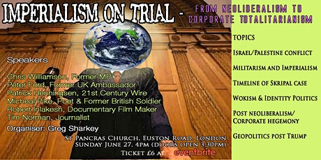 Imperialism on Trial - From Neoliberalism To Corporate Totalitarianism tickets