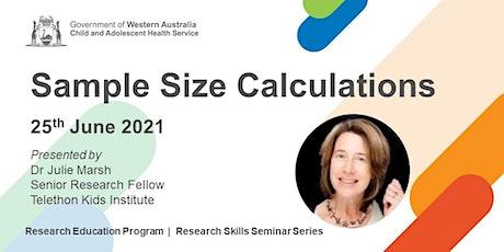Sample Size Calculations - 25 Jun tickets