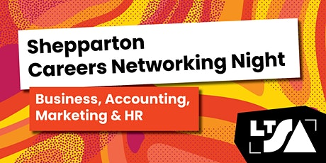 Career Night for Bus, Acc, HR & Marketing Students-Shepparton tickets