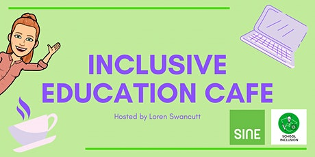 Inclusive Education Cafe: Curriculum Adjustments in Inclusive Classrooms tickets