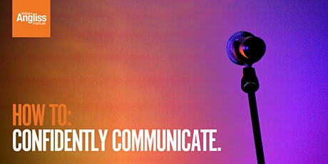 How to confidently communicate - Business for Beginners Series tickets