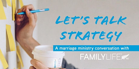 FamilyLife NZ - Pastors & Leaders Meeting, Tauranga tickets
