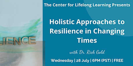 Holistic Approaches to Resilience for Changing Times tickets