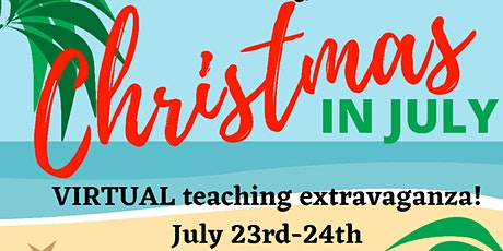 Christmas in July Virtual Event tickets