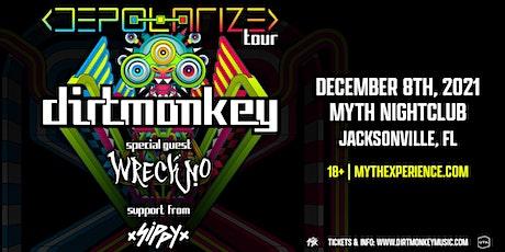 Dirt Monkey: Jacksonville Depolarize Tour | Wednesday 12.8.21 tickets