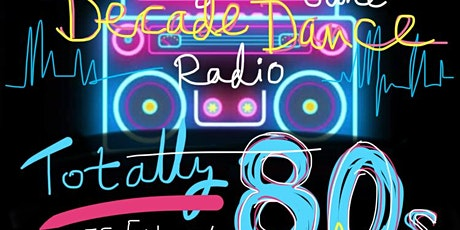DECADE DANCE : Totally 80s Sunday Chill-Out Session - Free Entry 2pm - 11pm tickets