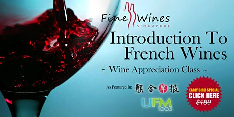 Introduction to French Wines (Onsite /Virtual) tickets