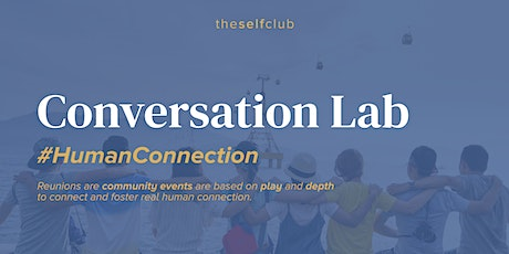 Conversation Lab - Playful Community Networking by The Self Club tickets