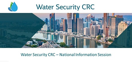 Water Security CRC - National Information Session #2 tickets