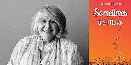 Author Talk: Helene Grover with Darren Saul - Sometimes the Music IN PERSON tickets
