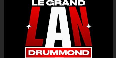Le Grand LAN Drummond 2021 billets