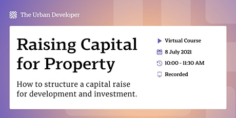 Raising Capital for Property tickets
