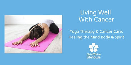 Yoga Therapy & Cancer Care: Healing the Mind Body & Spirit tickets