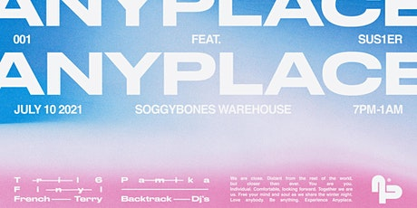 Anyplace | Warehouse Launch ft. Sus1er tickets