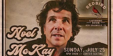 Noel McKay @ The Redbird - 4 pm tickets