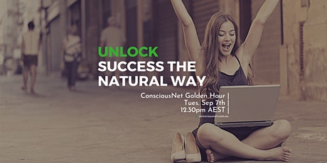 ConsciousNet: Unlock Success The Natural Way tickets