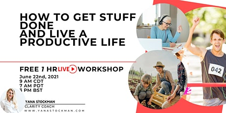 How to get stuff done and live a productive life daily. tickets