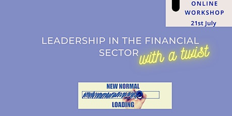 Leadership in the financial sector with a twist for the new normal tickets