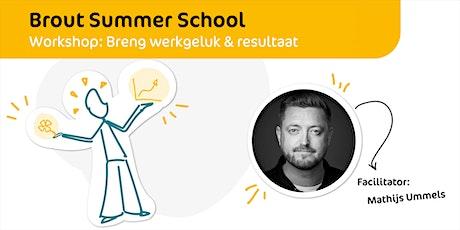 Brout Summer School   Breng werkgeluk & resultaat tickets