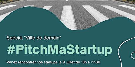 """#PitchMaStartup, spécial """"Ville de demain"""" billets"""