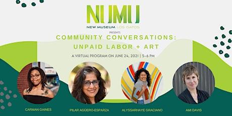 Community Conversations: Unpaid Labor + Art biglietti