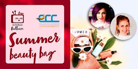Summer Beauty Bag! biglietti