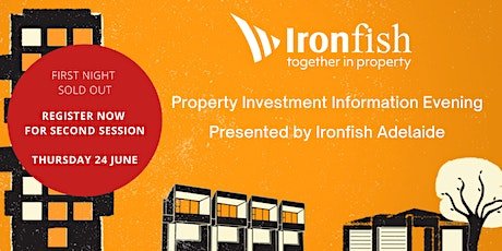 Property Investment Information Evening by Ironfish Adelaide tickets