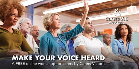 Carers Victoria Make Your Voice Heard Online Workshop #8226 tickets
