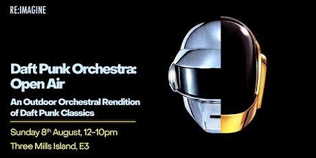 Daft Punk Orchestra: Open Air tickets