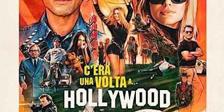 C'era una volta a...Hollywood- ingresso € 3 (gratuito per minori 12 anni) biglietti