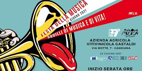 Festa della Musica - Azienda agricola vitivinicola Gastaldi biglietti