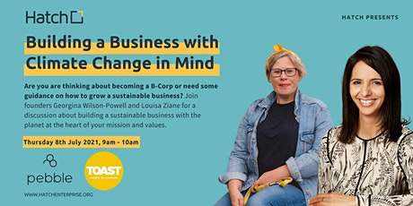 Hatch Presents: Building a Business with Climate Change in Mind tickets