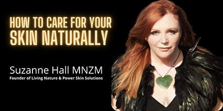 How To Care For Your Skin Naturally tickets