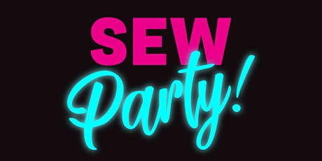 Sew Party - OPEN STUDIO & HOME PROJECTS tickets