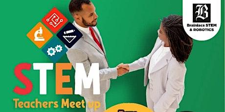 Brainiacs STEM and Robotics Teacher's Meetup tickets