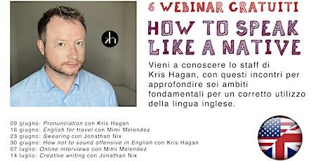 Webinar gratuito:  How not to sound offensive in English con Kris Hagan biglietti