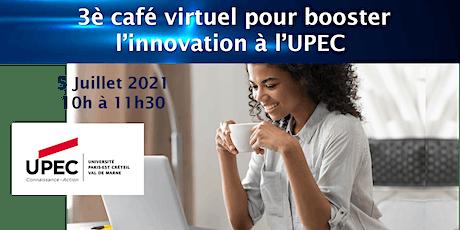 3è café virtuel pour booster l'innovation à l'UPEC! billets
