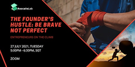 The Founder's Hustle: Be Brave Not Perfect tickets