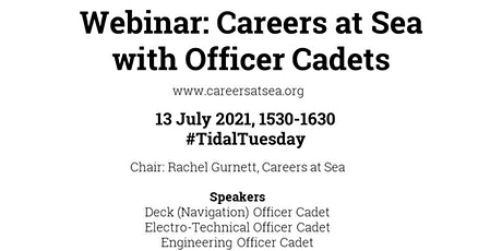13 July 2021 | Careers at Sea Webinar with Officer Cadets tickets
