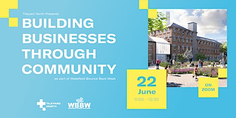 Tileyard North Presents: Building Businesses Through Community tickets