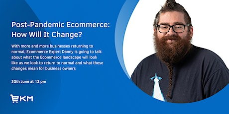 Post-Pandemic Ecommerce: How Will It Change? tickets