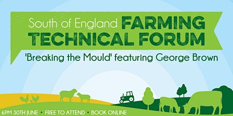 South of England Farming Technical Forum: Breaking the Mould tickets
