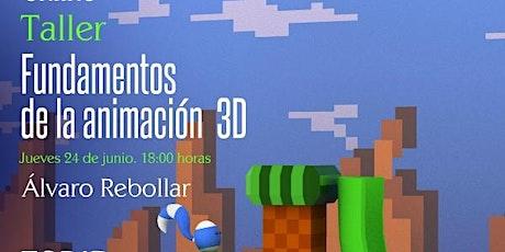 Taller FUNDAMENTOS DE LA ANIMACIÓN 3D boletos