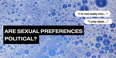 Are Sexual Preferences Political? - A panel discussion tickets