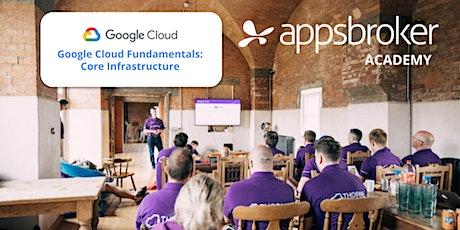 Google Cloud Fundamentals: Core Infrastructure tickets